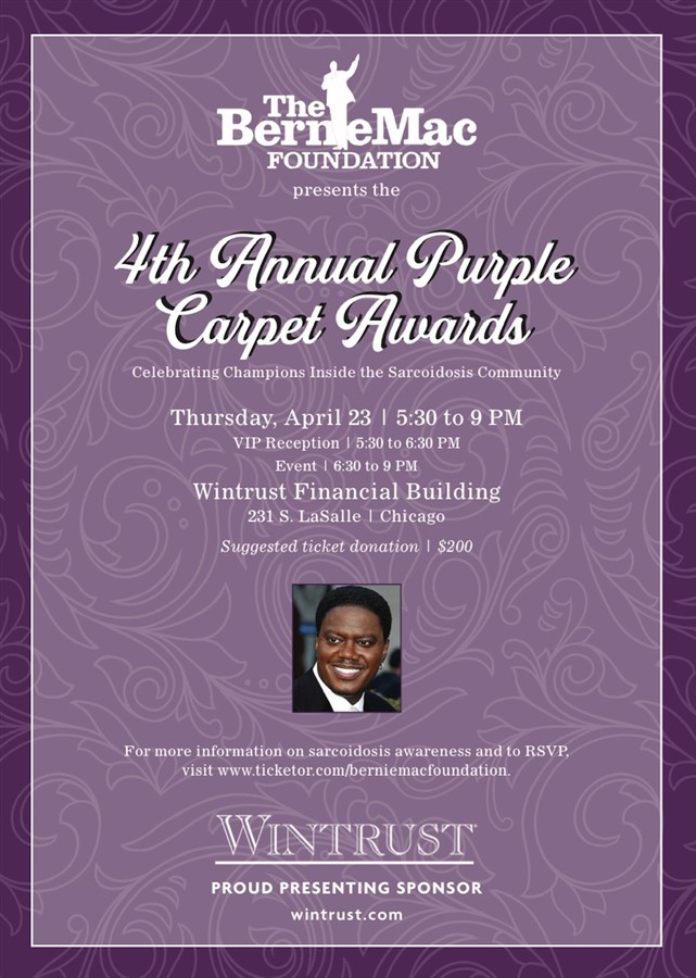 Get Information and buy tickets to 4th Annual Purple Carpet Awards Celebrating Champions Inside the Sarcoidosis Community on berniemacfoundation.org