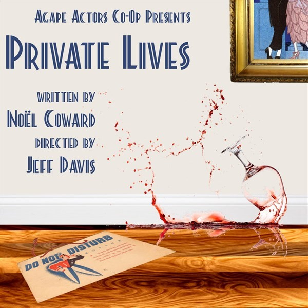 Get Information and buy tickets to Private Lives - 3/8 @ 2:30pm Agape Actors Co-Op Presents Noel Coward