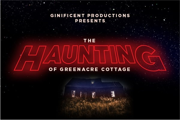 Get Information and buy tickets to THE HAUNTING of Greenacre Cottage  on gladstonetheatre.org.uk