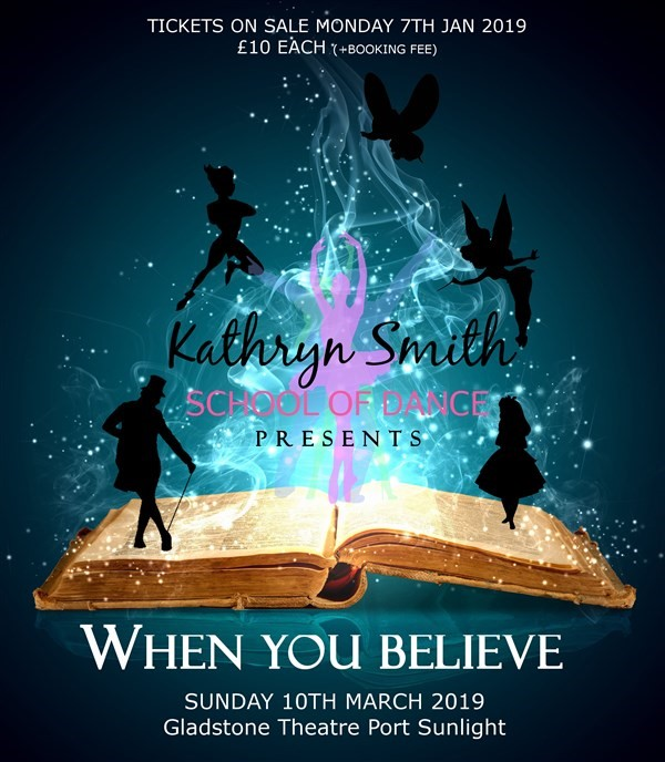 Get Information and buy tickets to Kathryn Smith School Of Dance Presents... When You Believe  on gladstonetheatre.org.uk