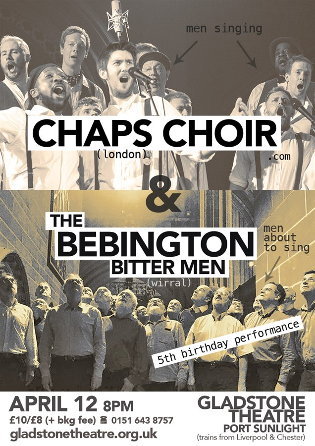 Get Information and buy tickets to Chaps Choir & The Bebington Bittermen  on gladstonetheatre.org.uk