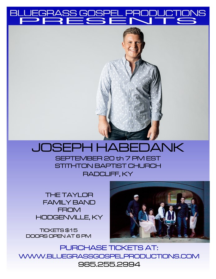 Get Information and buy tickets to Joseph Habedank w/ Taylor Family Band from Hodgenville, KY on Bluegrass Gospel Productions