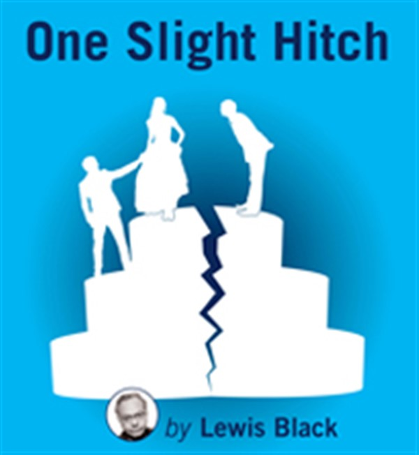 Get Information and buy tickets to One Slight Hitch by Lewis Black on www.seiatickets.com