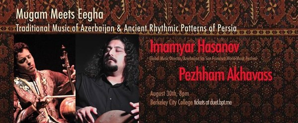 Get Information and buy tickets to Imamyar Hasanov & Pezhham Akhavass In Concert  on Ticket Bloom