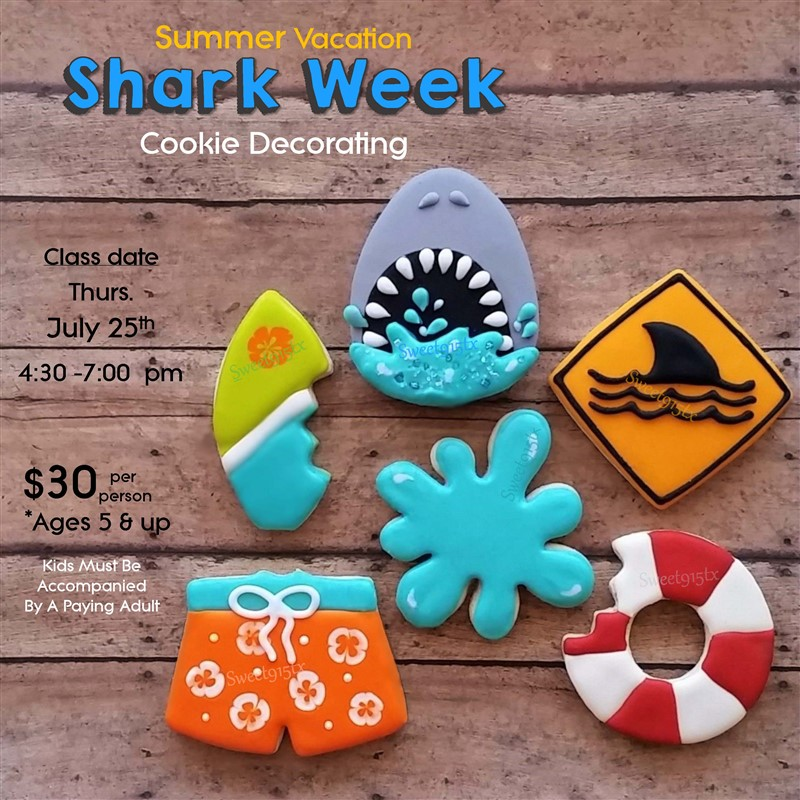 Get Information and buy tickets to Summer Vacation - Shark Week Cookie Decorating Social on Sweet915tx