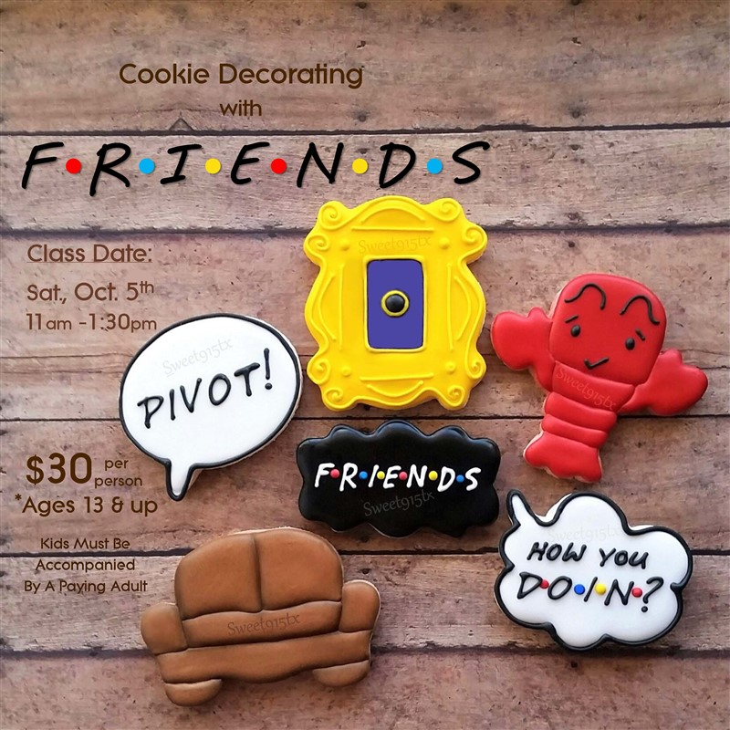 Get Information and buy tickets to FRIENDS Cookie Decorating on Sweet915tx