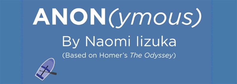 Get Information and buy tickets to Anon(ymous) - Matinee by Naomi Ilzuka on http://isb.bj.edu.cn