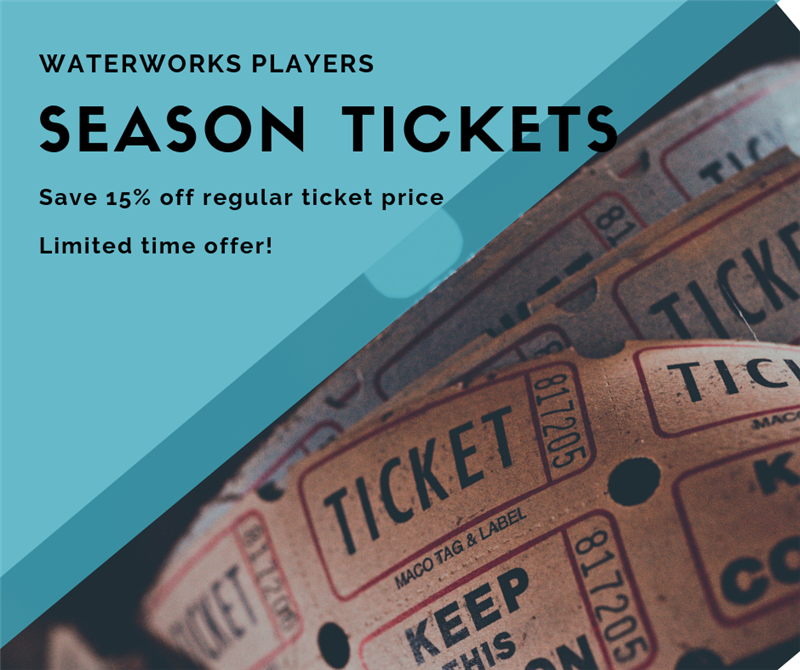 Get Information and buy tickets to Waterworks Players Season Tickets on Manluk Theatre