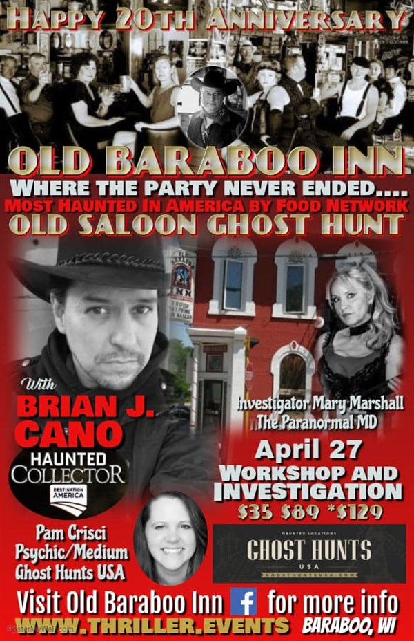 Get Information and buy tickets to Ghost Hunt with TV Celebrity Brian J Cano in Legendary Haunt 20th Anniversary Celebration - Old Saloon, Old Baraboo Inn on Thriller Events