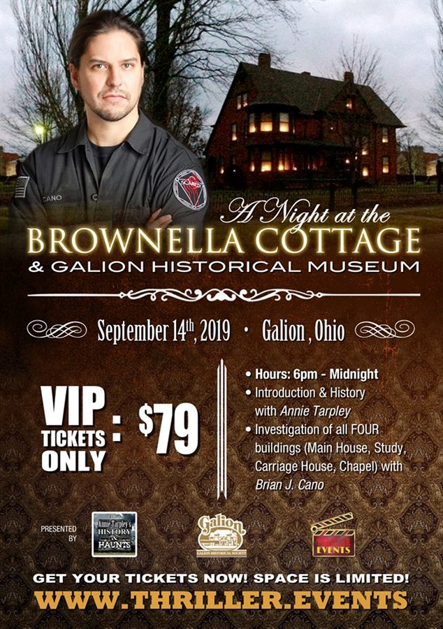 Get Information and buy tickets to A Night at the Brownella Cottage & Galion Historical Museum Ghost Hunt with Brian Cano! on Thriller Events