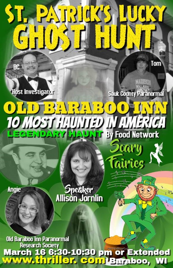 Get Information and buy tickets to St Patricks Lucky Ghost Hunt at the Old Baraboo Inn! on Thriller Events