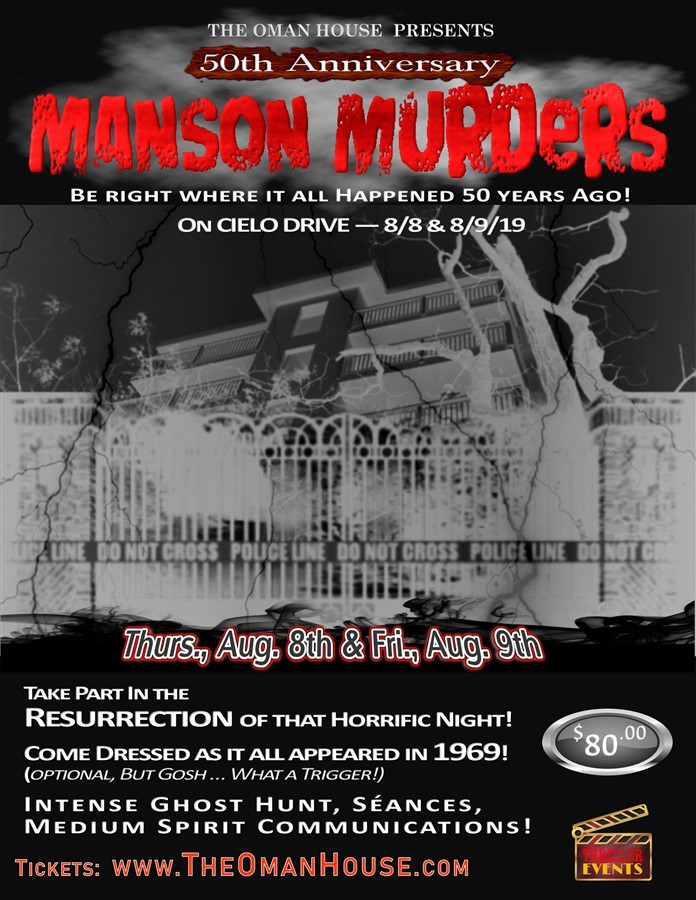 Get Information and buy tickets to Aug 8:  Ghost Hunt on 50th Anniversary of the Manson Murders A Resurrection of the Horrific Night Right on Cielo Drive! on Thriller Events