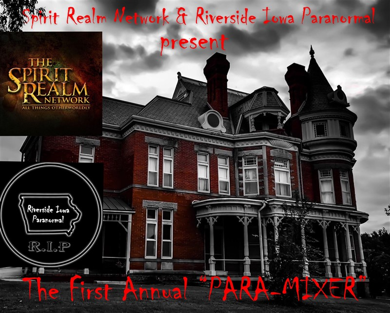 The Spirit Realm Network and Riverside Iowa Paranormal