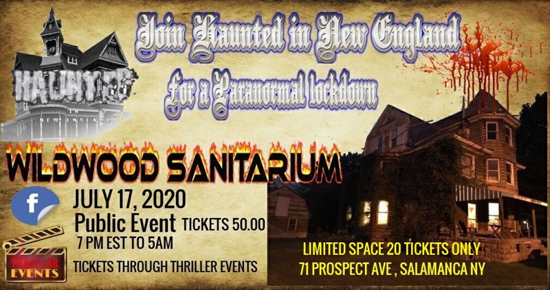 Get Information and buy tickets to PARANORMAL LOCK DOWN WILDWOOD SANITARIUM Presented by Haunted New England on Thriller Events