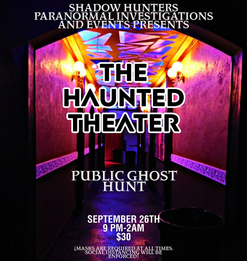 Get Information and buy tickets to The Haunted Theater Public Ghost Hunt Shadow Hunters Paranormal Investigations & Events on Thriller Events