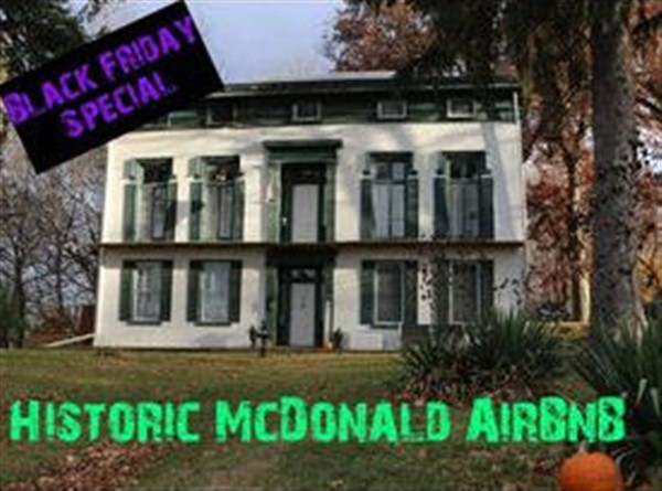 Get Information and buy tickets to Black Friday - Cyber Monday Special   Historic McDonald AirBnB  on Thriller Events