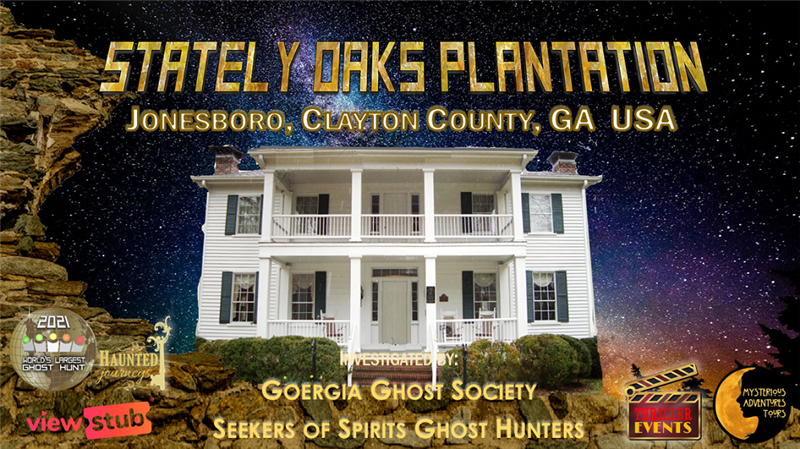 World's Largest Ghost Hunt: Stately Oaks Plantation