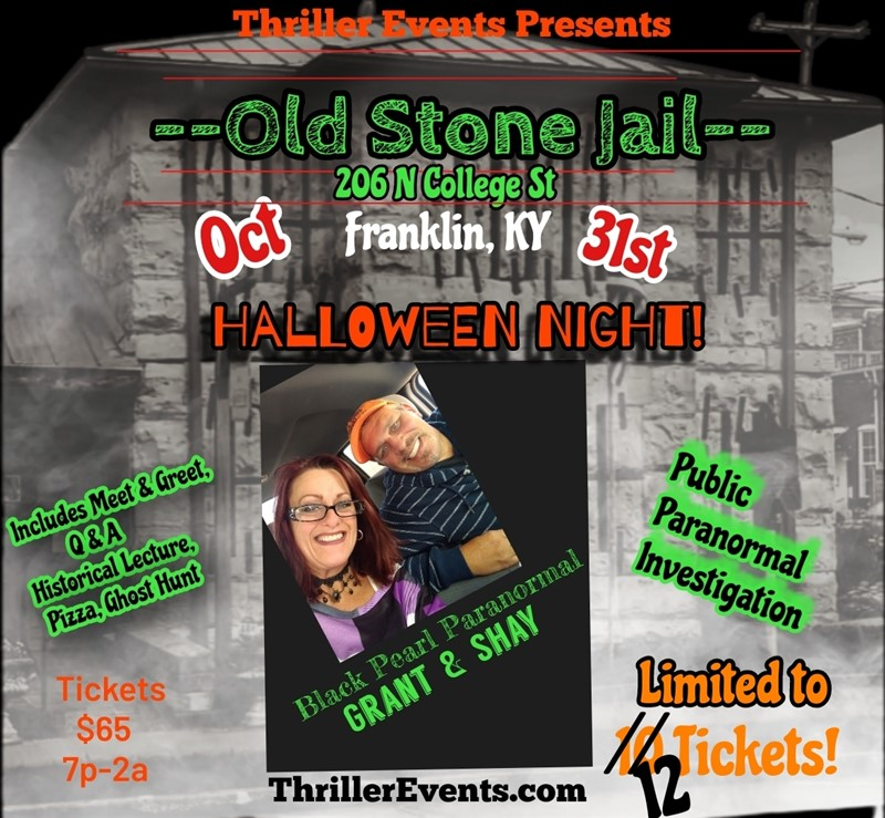 Get Information and buy tickets to Public Ghost Hunt with Grant and Shay Old Stone Jail on Thriller Events