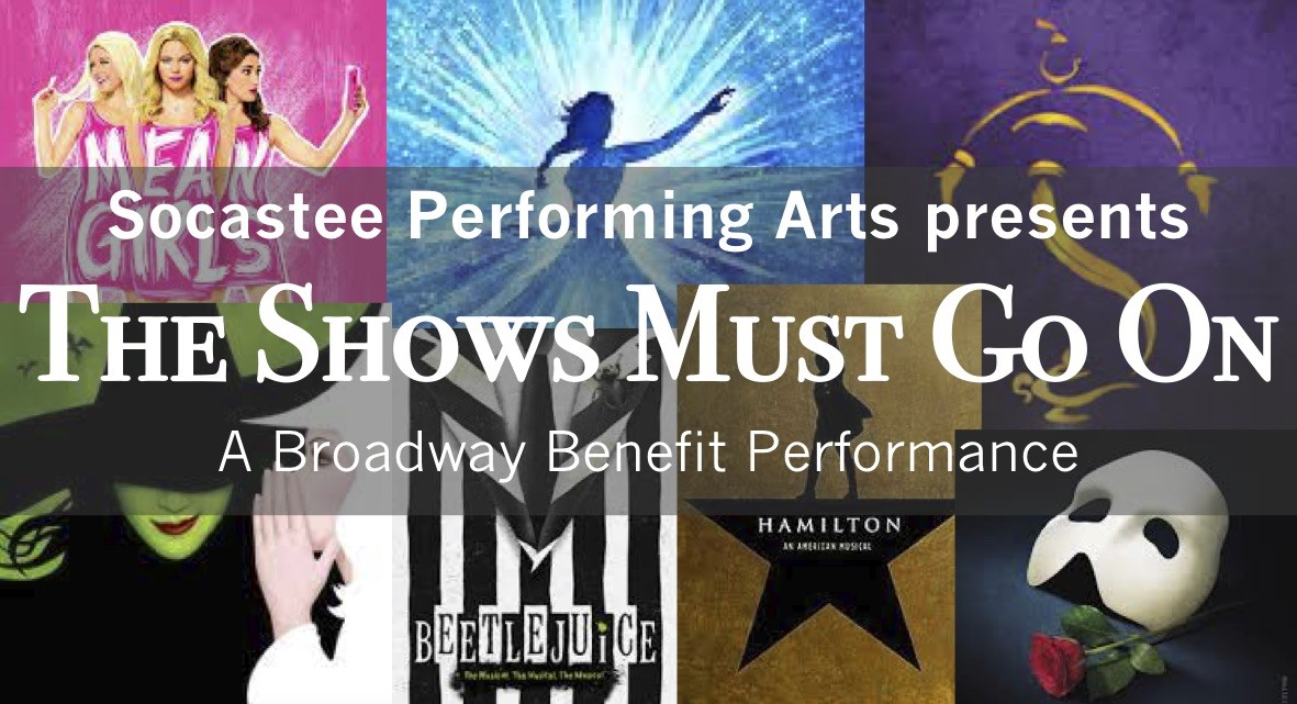 The Shows Must Go On A Broadway Benefit Performance on may. 04, 00:00@SHS Auditorium-2021 - Pick a seat, Buy tickets and Get information on socasteeperformingarts.com