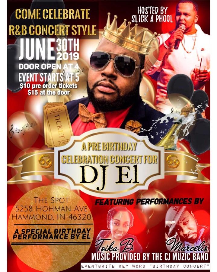 Get Information and buy tickets to Pre-Birthday Celebration Concert for DJ EL R&B Style Celebration on CJ'S Muzic The Spot LLC
