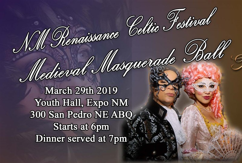 Get Information and buy tickets to Medieval Masquerade Ball March 29th 2019 Plated dinner, entertainment, dancing, costume contest, fun on NM Renaissance Celtic Festival