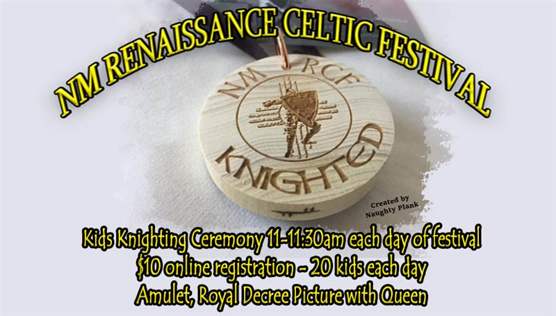 Get Information and buy tickets to Kids Knighting Ceremony at NM Renaissance Celtic Festival 20 Kiddos are Knighted each day Grab their spot now on NM Renaissance Celtic Festival