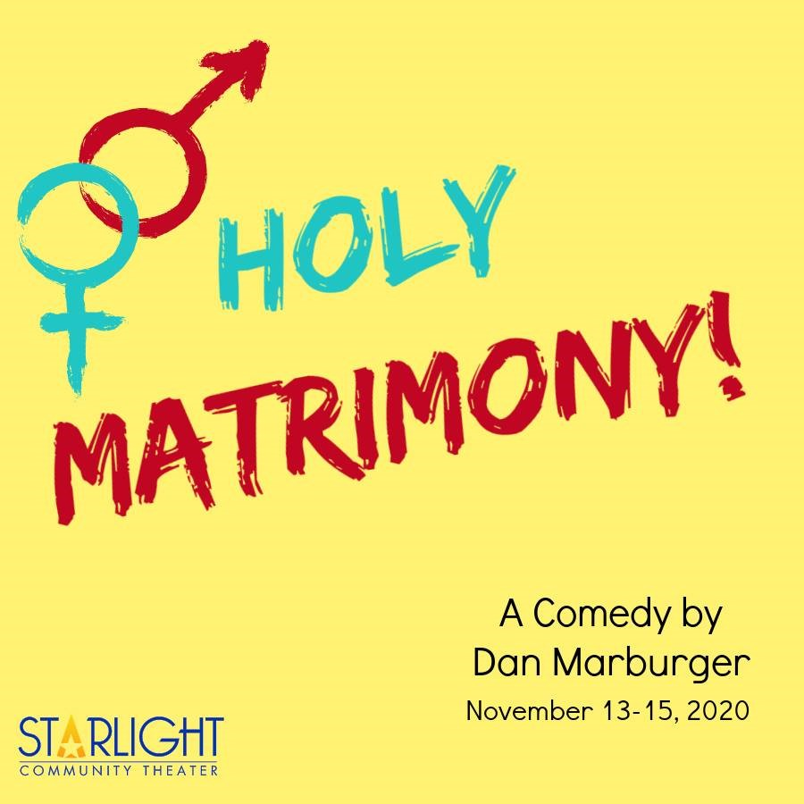 HOLY MATRIMONY!  on Nov 13, 19:00@Starlight Community Theater - Pick a seat, Buy tickets and Get information on Starlight Community Theater starlighttickets