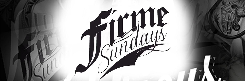 FIRME SUNDAYS