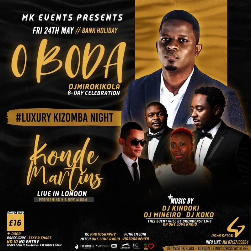 Get Information and buy tickets to O Boda B-Day Dj Mirokikola Konde Martins Live in London on MK EVENTS