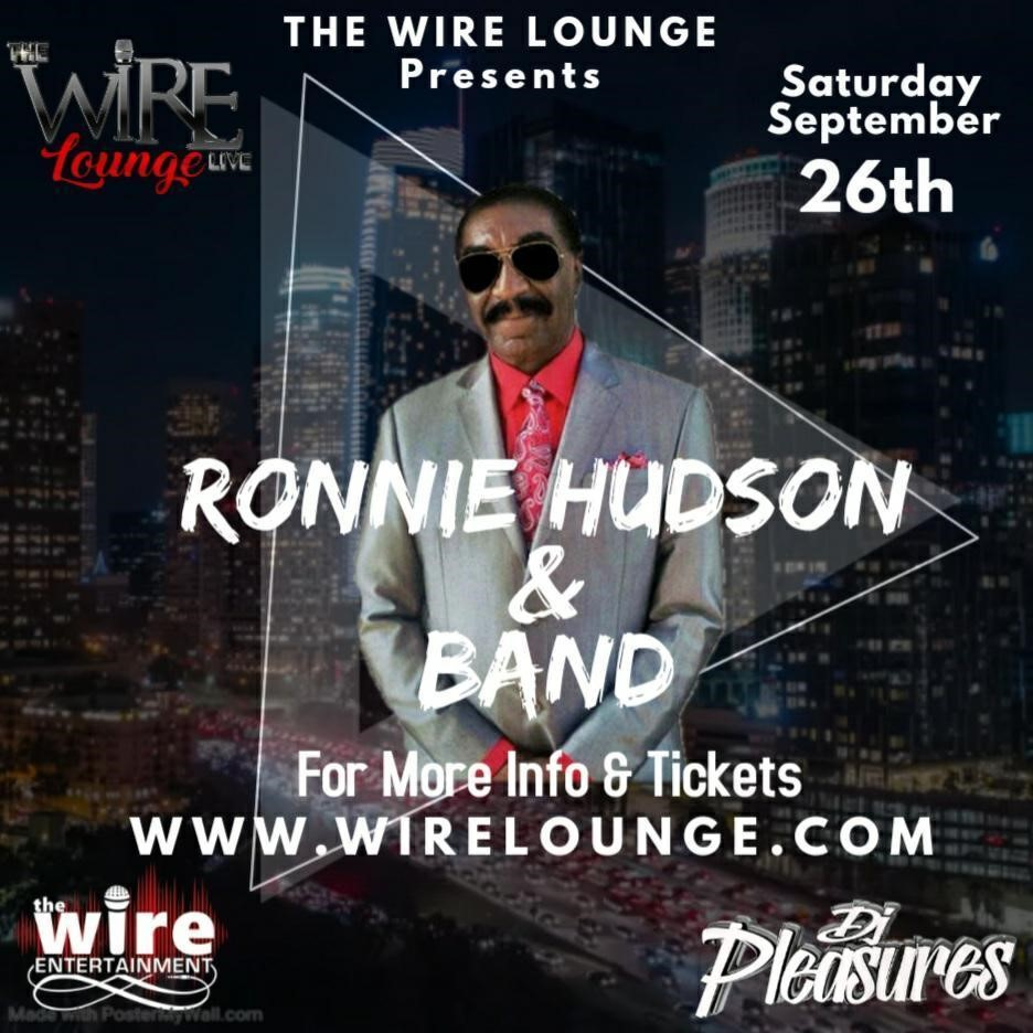Ronnie Hudson and Band  on Sep 26, 22:00@The Wire Lounge Live - Buy tickets and Get information on The Wire Entertainment