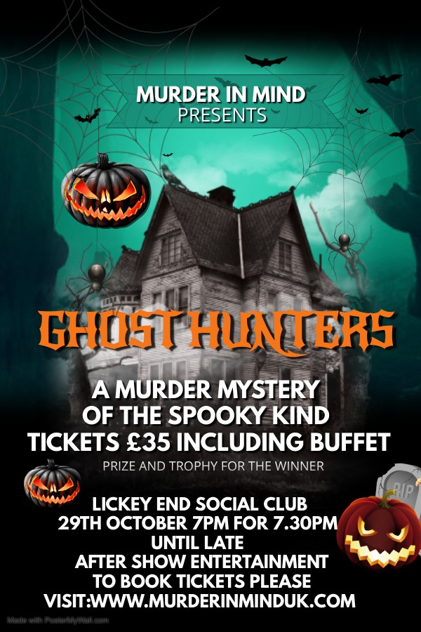 MURDER IN MIND PRESENTS GHOST HUNTERS on Oct 29, 19:00@Lickey End Social Club - Buy tickets and Get information on Murder in Mind