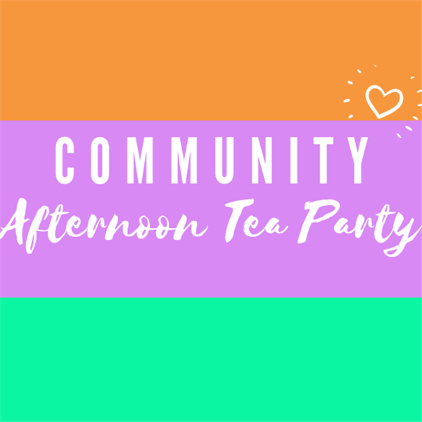 Community Afternoon Tea Party