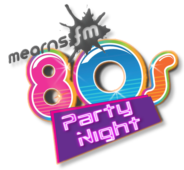 Mearns FM 80s Party Night!
