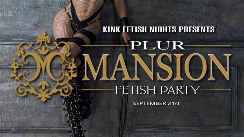 KFN at the PLUR Mansion