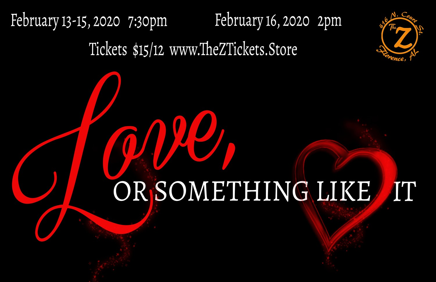 Love, or Something Like It  on Feb 18, 00:00@The Z - Pick a seat, Buy tickets and Get information on Historic Zodiac Playhouse
