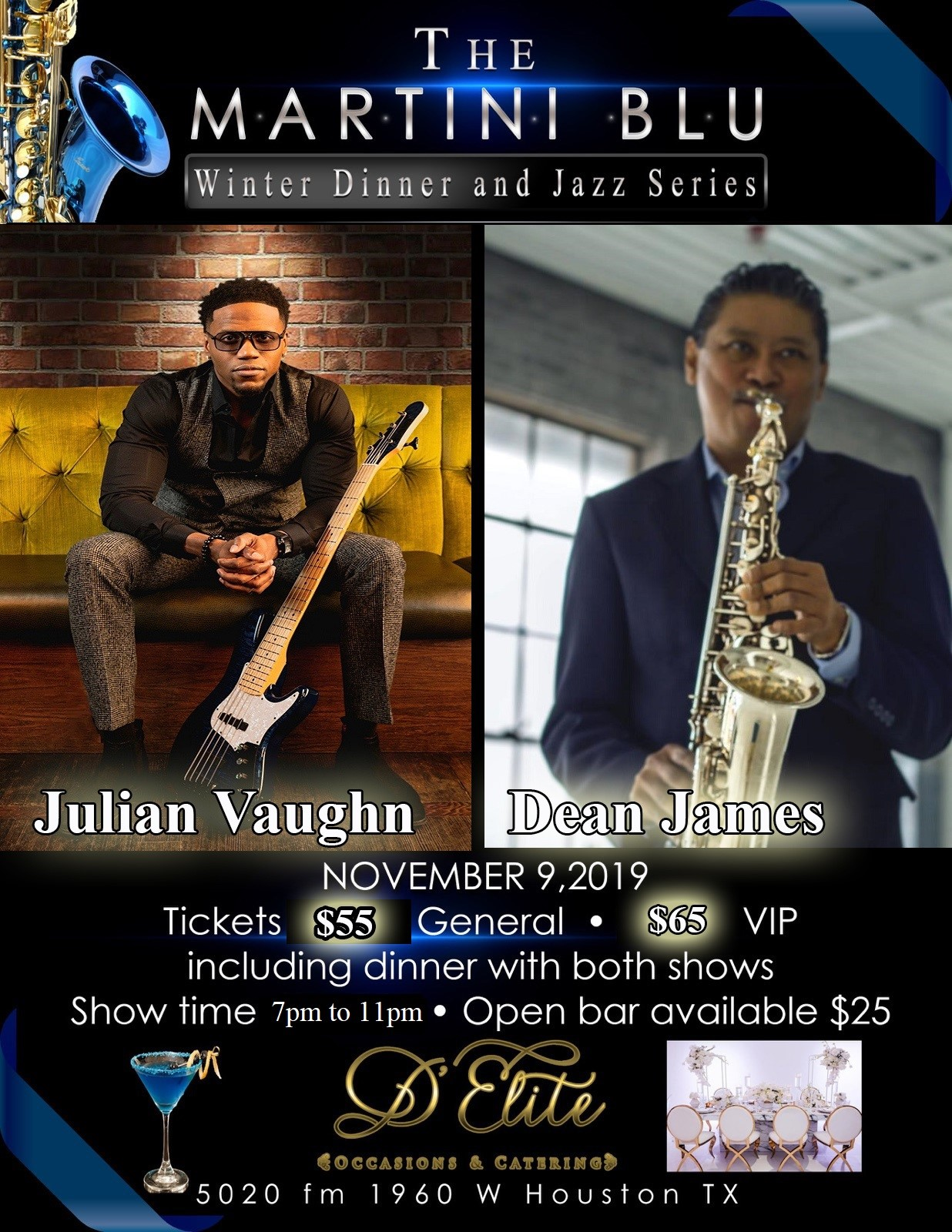 Julian Vaughn and Saxophonist Dean James Martini Blu Winter Jazz series on Nov 09, 20:00@D Elite Banquet Event Hall - Buy tickets and Get information on Martinibluhouston.com