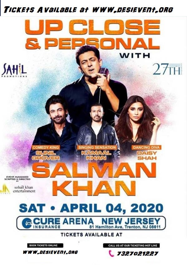 Up Close & Personal with Salman Khan in Cure Arena, NJ Salman Khan, Daisy, Kamaal Khan & Sunil Grover on Apr 04, 19:30@Cure Insurance Arena - Buy tickets and Get information on DesiEvents desievent.org