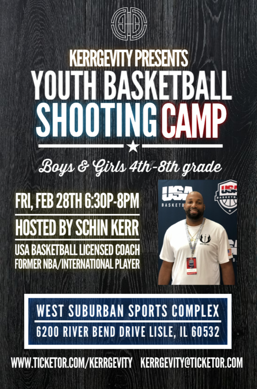 Kerrgevity Youth Basketball Shooting Camp  on Feb 28, 18:30@West Suburban Sports Complex - Buy tickets and Get information on Kerrgevity Sp & Ent Group