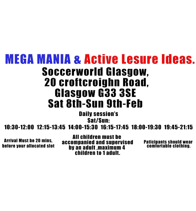 MEGA MANIA UNLIMITED FUN on Feb 08, 10:30@Soccer World Glasgow - Buy tickets and Get information on MEGA MANIA & Active Leisure