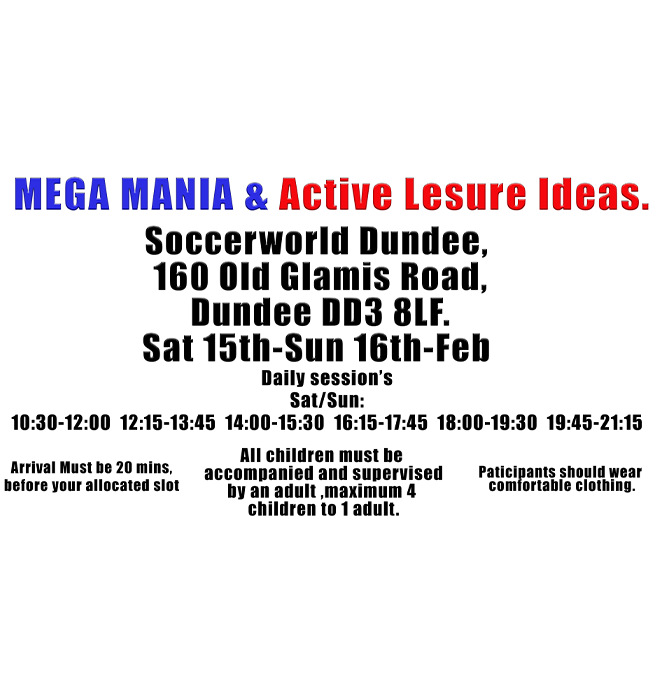 MEGA MANIA UNLIMITED FUN on Feb 15, 10:30@Soccer World Dundee - Buy tickets and Get information on MEGA MANIA & Active Leisure