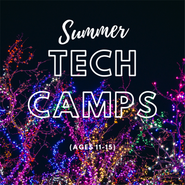 Summer Tech Camps (Ages 11-15)