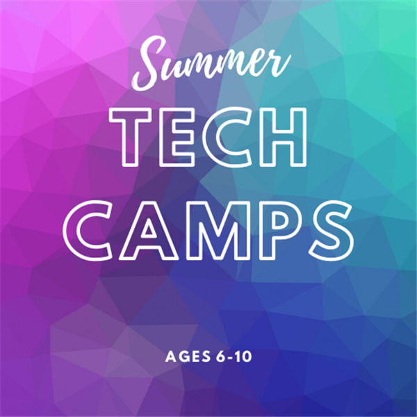 Summer Tech Camps (Ages 6-10)