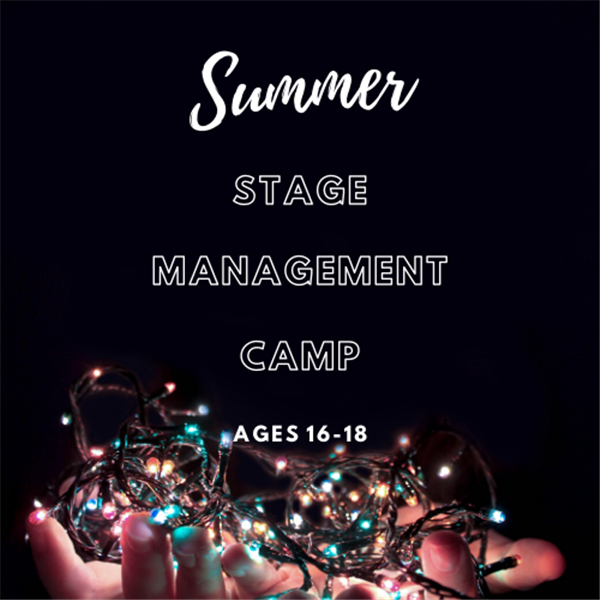 Stage Management Camp (Ages 16-18)
