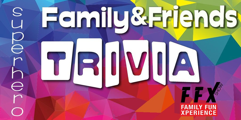 FAMILY & FRIENDS TRIVIA Superheroes & Villains on Jan 23, 19:00@FFX Theater - Buy tickets and Get information on Family Fun Xperience ffx