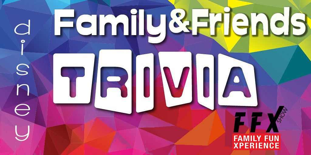 FAMILY & FRIENDS TRIVIA Disney and More! on Jan 30, 19:00@FFX Theater - Buy tickets and Get information on Family Fun Xperience ffx