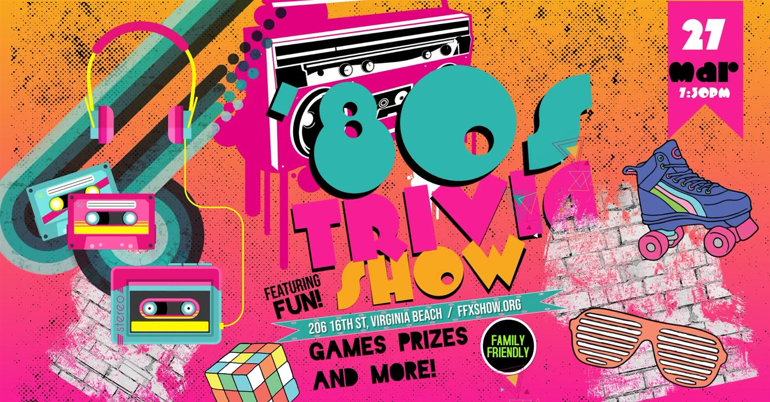 FAMILY & FRIENDS TRIVIA - The Bodacious '80s! RECHEDULED on Apr 10, 19:30@FFX Theatre - Buy tickets and Get information on Family Fun Xperience tickets.ffxshow.org