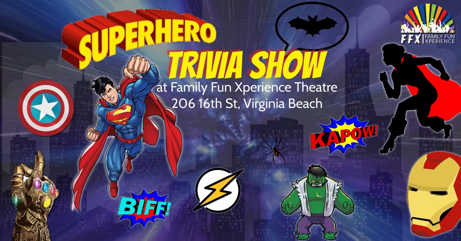 Superheroes & Villains - Epic Game Show  on may. 22, 19:30@FFX Theatre - Buy tickets and Get information on Family Fun Xperience tickets.ffxshow.org