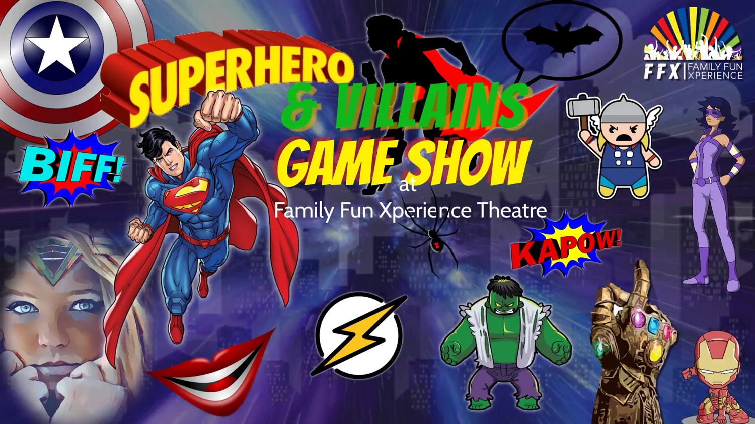 Superheroes & Villains Game Show Live, interactive fun for comic geeks and everyone else! on Sep 24, 20:00@FFX Theatre - Buy tickets and Get information on Family Fun Xperience tickets.ffxshow.org