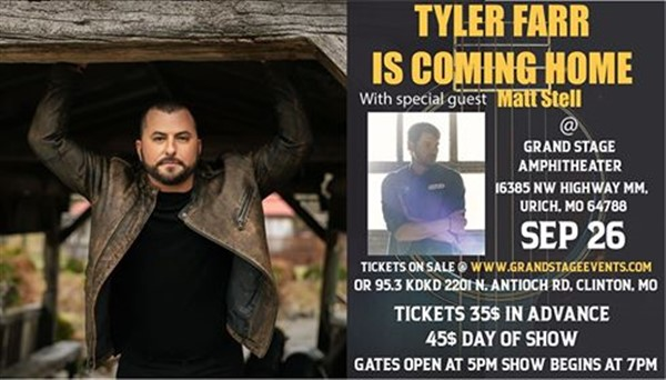 Tyler Farr is Coming Home W/Special Guest Matt Stell  on Sep 26, 19:00@Grand Stage Amphitheatre - Buy tickets and Get information on Grand Stage Amphitheatre grandstageevents.com
