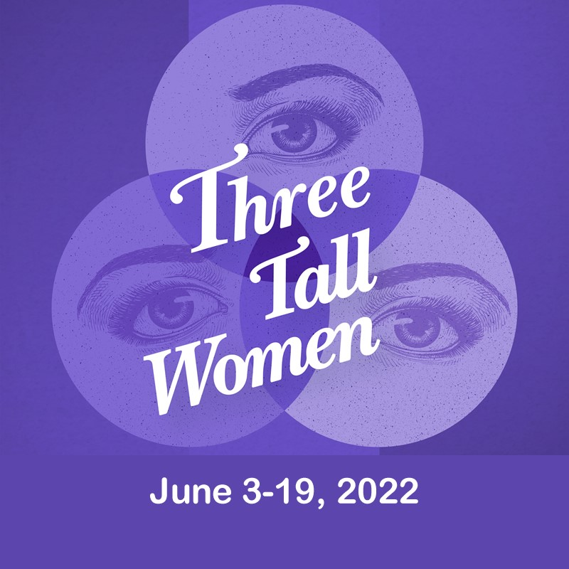 Get Information and buy tickets to Three Tall Women  on Las Cruces Community Theatre